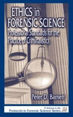 Ethics in Forensic Science By Barnett, Peter D.